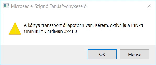 A kártya transzport állapotban van, kérem aktiválja a PIN-t!